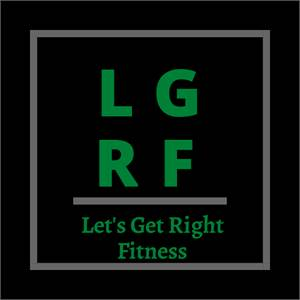 Let's Get Right Fitness