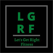 Certified Personal Trainer Let's Get Right Fitness